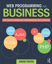 Web Programming for Business : PHP Object-Oriented Programming with Oracle - Paper, David