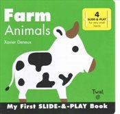 Farm Animals : My First Slide and Play Book - Deneux, Xavier