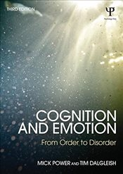 Cognition and Emotion : From Order to Disorder - Power, Mick