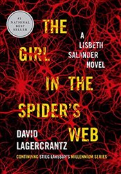 Girl in the Spiders Web : A Lisbeth Salander Novel, Continuing Stieg Larssons Millennium Series - Lagercrantz, David