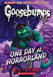 One Day at Horrorland (Goosebumps) - Stine, R. L.