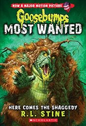 Here Comes the Shaggedy (Goosebumps: Most Wanted #9) - Stine, R. L.