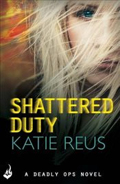 Shattered Duty - Reus, Katie