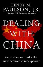 Dealing with China - Paulson, Henry M.
