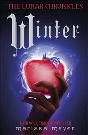 Winter : The Lunar Chronicles Book 4 - Meyer, Marissa