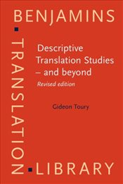 Descriptive Translation Studies - and Beyond - Toury, Gideon