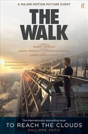 To Reach the Clouds : The Walk Film Tie-In - Petit, Philippe
