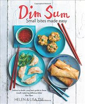 Dim Sum: Small Bites Made Easy. Foreword by Ken Hom. - Tse, Helen