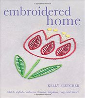 Embroidered Home - Fletcher, Kelly