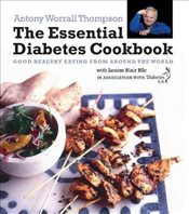 Essential Diabetes Cookbook: Good Healthy Eating from Around the World in Association with Diabetes  - Thompson, Antony Worrall