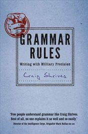 Grammar Rules: Writing with military precision - Shrives, Craig