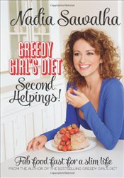 Greedy Girls Diet: Second Helpings! Fab Food Fast for a Slim Life - Sawalha, Nadia