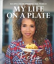 My Life on a Plate: Recipes from around the world - Kelis,