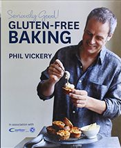 Seriously Good! Gluten-free Baking: In Association with Coeliac UK - Vickery, Phil