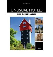 UK and Ireland : Unusual Hotels - Dobson, Steve