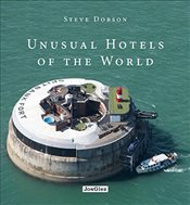 Unusual Hotels of the World  - Dobson, Steve