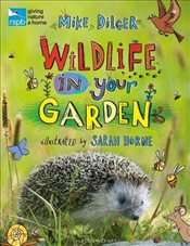 RSPB Wildlife in Your Garden - Dilger, Mike