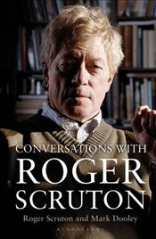 Conversations with Roger Scruton - Dooley, Mark