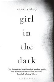 Girl in the Dark - Lyndsey, Anna