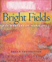 Bright Fields : The Mastery of Marie Hull - Levingston, Bruce
