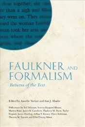 Faulkner and Formalism : Returns of the Text  - Trefzer, Annette