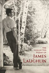 Collected Poems of James Laughlin - Laughlin, James