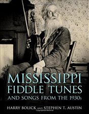 Mississippi Fiddle Tunes and Songs from the 1930s  - Bolick, Harry