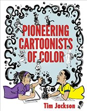 Pioneering Cartoonists of Color - Jackson, Tim