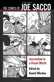 Comics of Joe Sacco : Journalism in a Visual World  - Dunn, Kevin C