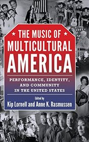 Music of Multicultural America : Performance, Identity, and Community in the United States - Lornell, Kip