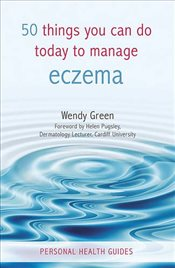 50 Things You Can Do Today to Manage Eczema - Green, Wendy