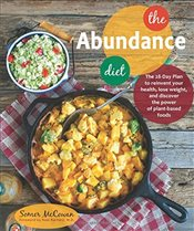 Abundance Diet: The 28-Day Plan to Reinvent Your Health, Lose Weight, and Discover the Power of Plan - McCowan, Somer