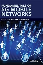 Fundamentals of 5G Mobile Networks - Rodriguez, Jonathan