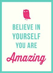 Believe in Yourself : You Are Amazing - Toots, José