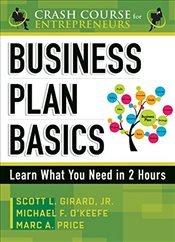 Business Plan Basics : Learn What You Need in 2 Hours   - Girard, Scott L.