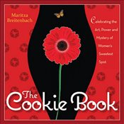 Cookie Book : Celebrating the Art, Power and Mystery of Womans Sweetest Spot - Breitenbach, Maritza