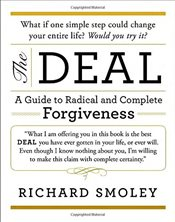 Deal : A Guide to Radical and Complete Forgiveness - Smoley, Richard
