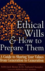 Ethical Wills & How to Prepare Them : A Guide to Sharing Your Values from Generation to Generation - Riemer, Jack