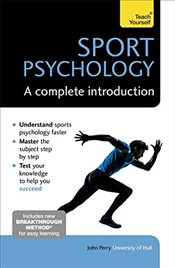 Sport Psychology : A Complete Introduction: Teach Yourself   - Perry, John