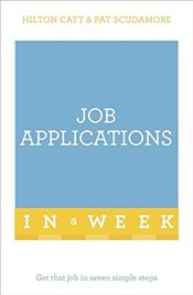 Job Applications In A Week : Get That Job In Seven Simple Steps   - Scudamore, Patricia