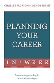 Planning Your Career In A Week : Start Your Career Planning In Seven Simple Steps  - Hirsh, Wendy