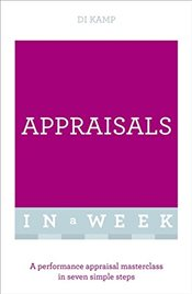 Appraisals In A Week : A Performance Appraisal Masterclass In Seven Simple Steps   - Kamp, Di