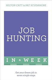 Job Hunting In A Week : Get Your Dream Job In Seven Simple Steps   - Scudamore, Patricia