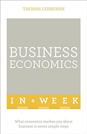 Business Economics In A Week   - Coskeran, Thomas