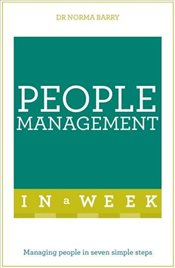 People Management In A Week : Managing People In Seven Simple Steps - Barry, Dr Norma