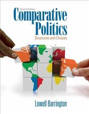 Comparative Politics 2e : Structures and Choices - Barrington, Lowell