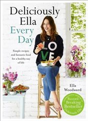 Deliciously Ella Every Day   - Woodward, Ella