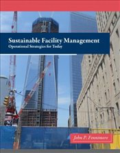 Sustainable Facility Management: Operational Strategies for Today - Fennimore, John