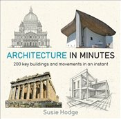 Architecture In Minutes - Hodge, Susie
