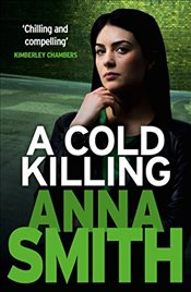 Cold Killing : Rosie Gilmour 5 - Smith, Anna